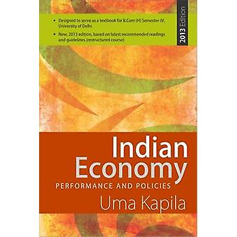 Indian Economy - Performance and Policies - 2013 by Uma Kapila - 978817