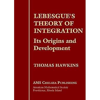 Lebesgue's Theory of Integration - Its Origins and Development (New ed