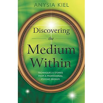 Discovering the Medium Within 9780738736679