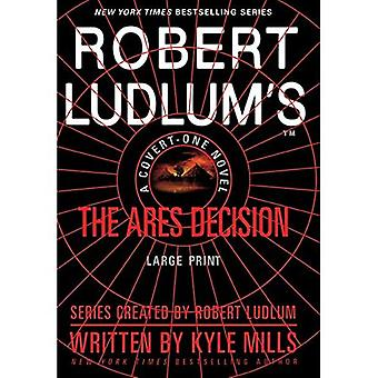 Robert Ludlum's(tm) the Ares Decision (Large Type / Large Print Edition) (Covert-One)