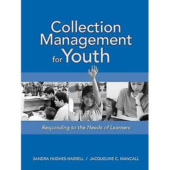 Collection Management for Youth - Responding to the Needs of Learners