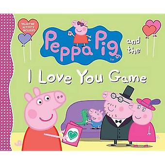Peppa Pig and the I Love You Game by Candlewick Press - Candlewick Pr