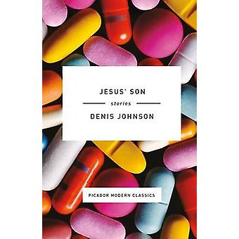 Jesus' Son - Stories by Denis Johnson - 9781250074805 Book