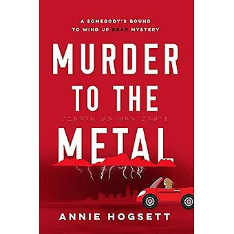Murder to the Metal (Somebody's Bound to Wind Up Dead Mysteries)