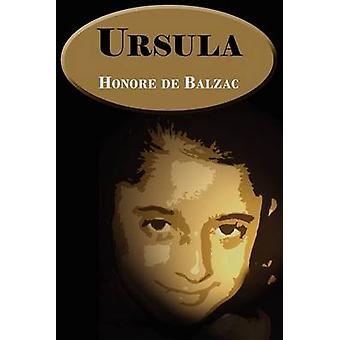 Ursula by Balzac & Honore de