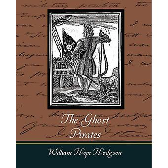 The Ghost Pirates by William Hope Hodgson & Hope Hodgson