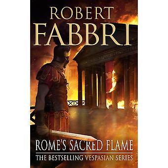 Romes Sacred Flame by Robert Fabbri
