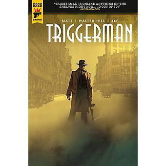 Walter Hills Triggerman by Walter Hil