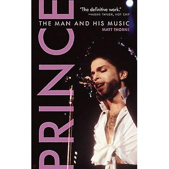 Prince - The Man and His Music by Matt Thorne - 9781572841871 Book