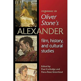 Reacties op Oliver Stones Alexander film geschiedenis en culturele studies door Cartledge & Paul