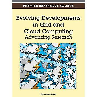 Evolving Developments in Grid and Cloud Computing Advancing Research by Udoh & Emmauel