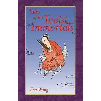 Tales of the Taoist Immortals by Wong & Eva
