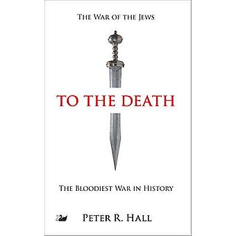 To the Death by Hall & Peter R.