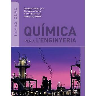 Qumica Per A LEnginyeria by Flaqu Lajara & Concepci