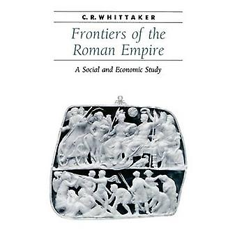 Frontiers of the Roman Empire A Social and Economic Study by Whittaker & C. R.