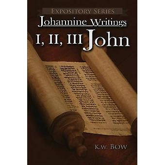 I II III John A Literary Commentary on the Books of John by Bow & Kenneth W