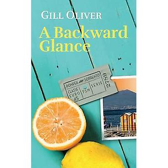 A Backward Glance by Oliver & Gill
