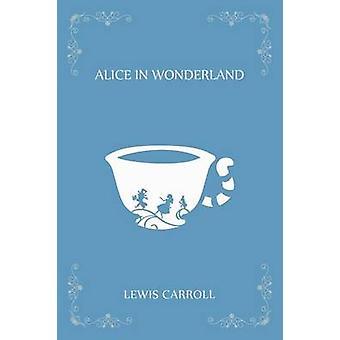Alicess Adventures in Wonderland by Carroll & Lewis