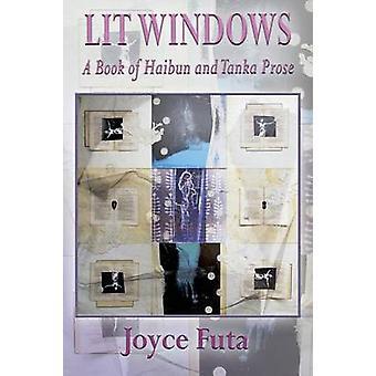 Lit Windows A Book of Haibun and Tanka Prose by Futa & Joyce