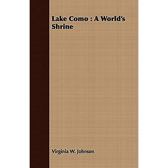 Lake Como  A Worlds Shrine by Johnson & Virginia W.