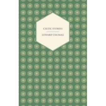 Celtic Stories by Thomas & Edward & Jr.