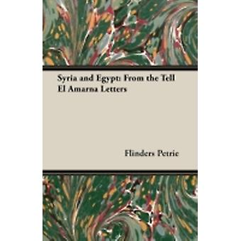 Syria and Egypt From the Tell El Amarna Letters by Petrie & Flinders