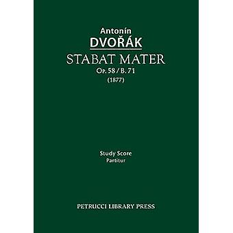 Stabat mater Op.58  B.71 Study score by Dvorak & Antonin