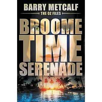 Broometime Serenade A Gripping Crime Thriller from Down Under by Metcalf & Barry