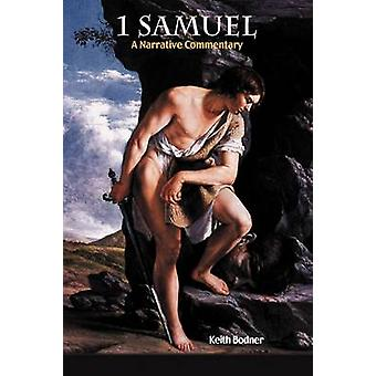 1 Samuel A Narrative Commentary by Bodner & Keith