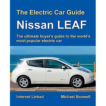 The Electric Car Guide Nissan LEAF by Boxwell & Michael