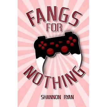 Fangs for Nothing by Ryan & Shannon