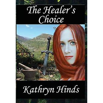 The Healers Choice by Hinds & Kathryn