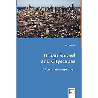 Urban Sprawl and Cityscapes by Heuton & Robert