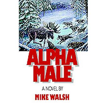 Alpha Male by Walsh & Mike
