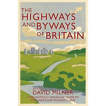The Highways and Byways of Britain by Milner & David