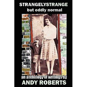 Strangely Strange but Oddly Normal by Roberts & Andy