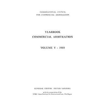Yearbook Of Commercial Arbitration 1980 by Sanders