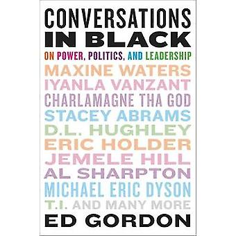 Conversations in Black - On Power - Politics - and Leadership by Ed Go
