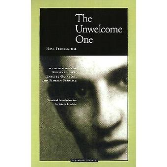 The Unwelcome One - Returning Home from Auschwitz by Hans Frankenthal