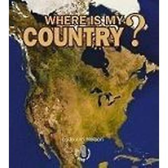Where Is My Country? - First Step Where Am I? by Robin Nelson - 978082