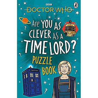 Doctor Who - Are You as Clever as a Time Lord? Puzzle Book - 978140594