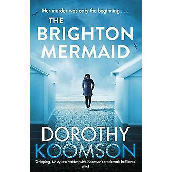 The Brighton Mermaid by Dorothy Koomson - 9781784755423 Book