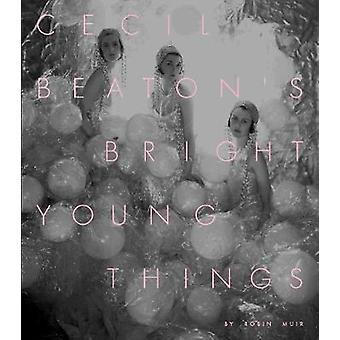 Cecil Beaton's Bright Young Things by Robin Muir - 9781855147720 Book