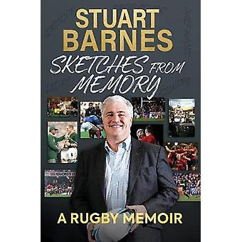 Sketches From Memory - A Rugby Memoir by Stuart Barnes - 9781909715714