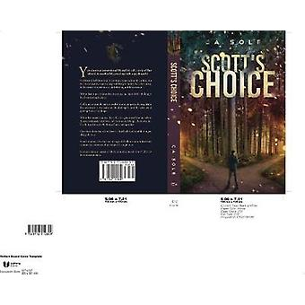 Scott's Choice - A riveting story of one man in two personas living pa