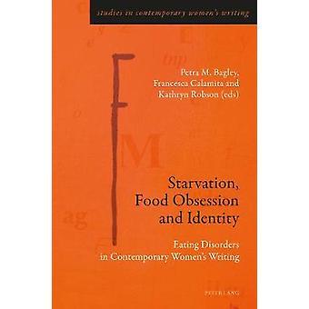 Svält - Mat Besatthet och identitet - Ätstörningar i Contemp