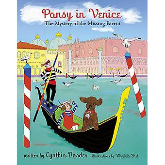 Pansy in Venice - The Mystery of the Missing Parrot by Cynthia Bardes