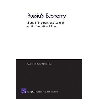 Russia's Economy - Signs of Progress and Retreat on the Transitional R