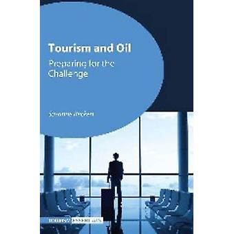 Tourism and Oil - Preparing for the Challenge by Susanne Becken - 9781