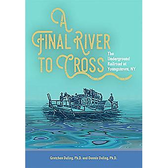 A Final River to Cross - The Underground Railroad at Youngstown - NY b
